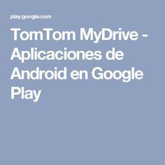 TomTom MyDrive - Aplicaciones de Android en Google Play