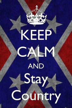 Keep calm and stay country