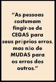 ❤ Cegas e mudas Favorite Quotes, Best Quotes, Life Quotes, The Words, More Than Words, Sentences, Life Lessons, Inspirational Quotes, Wisdom