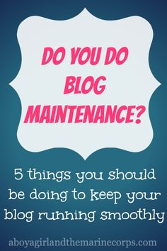 5 Blog Maintenance Things You Aren't Doing