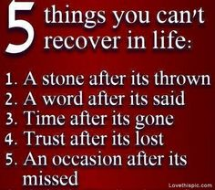 5 things you cant recover by Bill - LoveThisPic