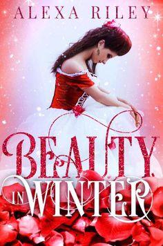 Release Blitz: Beauty In Winter by Alexa Riley #NewRelease #BeautyInWinter  #AlexaRiley #