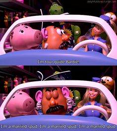 Toy Story 2  Gotta love Mr. Potato Head :)