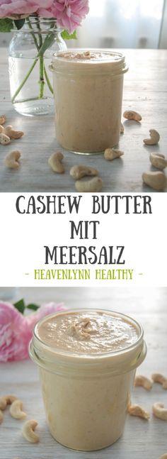 Cashew Butter mit Meersalz - vegan, glutenfrei, ohne Milchprodukte, ohne Zucker