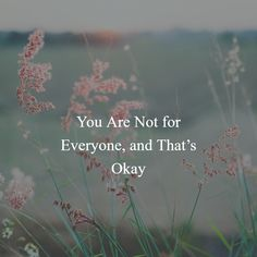 You Are Not for Everyone, and That's Okay