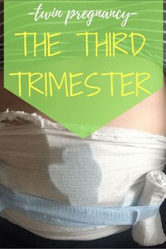 third trimester twin pregnancy. all about the third trimester of twin pregnancy and what to symptoms to watch for!