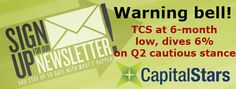Warning bell! TCS at 6-month low, dives 6% on Q2 cautious stance:Analysts are also a bit cautious about the sector as a whole. Ravi Menon of Elara Capital says that Federal Reserve not hiking rate is impacting net income of banks in the US which is adding pressure on companies and could have led to cautioning views.TCS has also said that it will update investors on business trends in Q2 FY17. Cognizant, too, slashed its full-year revenue forecast for the second consecutive quarter.