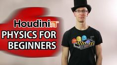 Physics in SideFX Houdini For Absolute Beginners