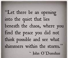 John O'Donohue quote- calm beneath the chaos
