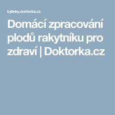 Domácí zpracování plodů rakytníku pro zdraví   Doktorka.cz