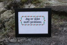 I am not my problem Gave, Stitches, Needlework, Qoutes, Diy And Crafts, Creativity, Cross Stitch, Humor, Words