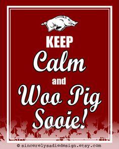 "University of Arkansas Razorbacks ""Keep Calm and Woo Pig Sooie"" 8x10 Print"
