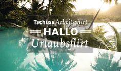 Tschüss Arbeitsshirt, Hallo Urlaubsflirt. #travel #reisen #marketing #kuoni #flirt #pool #quote