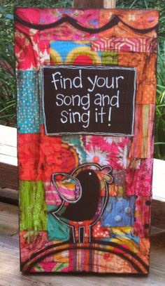 ...LUV this!!!, it could b the entire theme in an art journal, words journal, writings journal, bird book, song/music journal, personal growth journal; Oh So Many Possibilities!!!...        find your song and sing it! #MixedMedia #Art