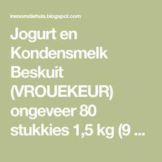 Jogurt en Kondensmelk Beskuit  (VROUEKEUR)  ongeveer 80 stukkies  1,5 kg (9 k) koekmeel  60 ml (4 e) bakpoeier ...  5 ml (1 t) sout  187... Rusk Recipe, Food Hacks, Food To Make, Recipies, Good Food, Cooking Recipes, Homemade, Baking, Biscuits