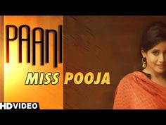 Paani Song Miss Pooja Lyrics - Punjabimeo.com  http://www.punjabimeo.com/paani-miss-pooja/ Paani – Miss Pooja The artist and singer of this Video Song is Miss Pooja . The Music is composed by the musician Jsl. This Song Lyrics penned by Lyricist Deep Jagdeep Director of this video Parmod Sharma Rana. Watch at Punjabimeo.com