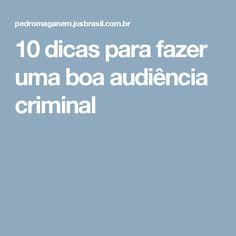 10 dicas para fazer uma boa audiência criminal