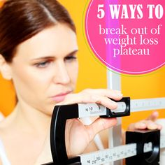 5 Ways to Break Out of a Weight Loss Plateau #weightloss #fatloss