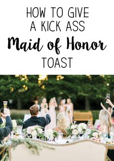 Give a kick ass maid of honor toast