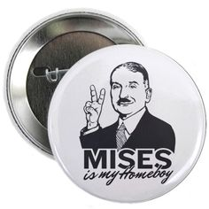 "Mises Is My Homeboy 2.25"" Button  #LibertarianParty"