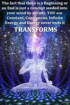 Energy never ends, it transforms.