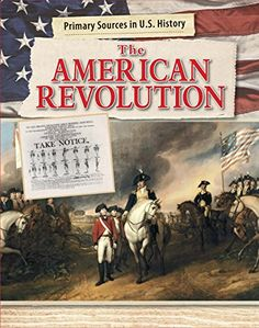 The American Revolution (Primary Sources in U.S. History) by Enzo George http://www.amazon.com/dp/1502602504/ref=cm_sw_r_pi_dp_F..ewb1R638G6