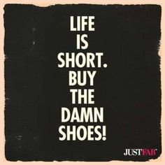 This is totally me!  Don't need another pair, but will buy them anyway!