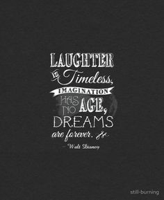 On living a life full of laughter: | 16 Walt Disney Quotes To Help Guide You Through Life