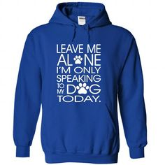 Leave Me With My DOG T Shirts, Hoodie. Shopping Online Now ==►…