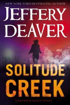 """New the week of 5-11-15: """"Solitude Creek"""" by Jeffery Deaver"""