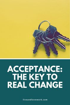 It may seem counterintuitive, but sometimes the key to lasting change is to first accept what is already happening. Confidence Boost, Work Life Balance, Acceptance, You Got This, Goals, Change, Key, Women, Unique Key