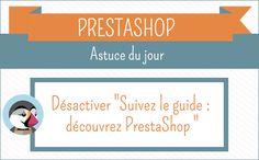 """Désactiver """"Suivez le guide : découvrez PrestaShop """"   Astuce Prestashop"""