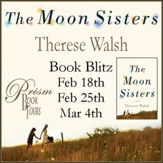 Tome Tender: The Moon Sisters by Therese Walsh Book Blitz & Giv...   Giveaway #1 Feb 18 - March 11 WIN $100 Gift Card - International   Giveaway #2   Feb 18 - March 11 WIN print copy of The Moon Sisters - US/Canada only
