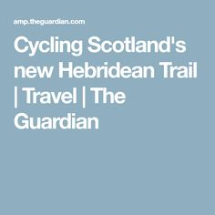 Pedalling past white sands, crags and breathtaking views, Jonathan Thompson joins the first ride along an off-road biking route linking the Outer Hebrides Scotland Holidays, Cycling Holiday, Ride Along, Outer Hebrides, Cycling Bikes, The Guardian, Mtb, Mountain Biking, Trail