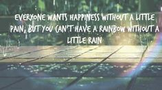 Without pain there is no tears just as if theres no rain , nor will they be rainbows. Life Lesson Quotes, Good Life Quotes, Life Lessons, Life Is Good, Positive Thoughts, Positive Quotes, No Rain, English Quotes, Note To Self