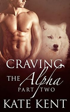 Craving the Alpha: Part Two: BBW Paranormal Werewolf Shifter Romance (Lycan Lovers) Paranormal Romance, Werewolf, The Dreamers, My Books, Erotic, Audiobooks, Novels, Reading, Movie Posters