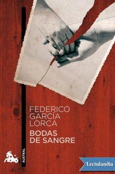 Bodas de sangre, Federico García Lorca. Estremecedora obra del poeta granadino, una de las cumbres del teatro contemporáneo español. Imprescindible su lectura y visionado.