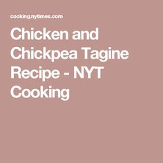 Chicken and Chickpea Tagine Recipe - NYT Cooking