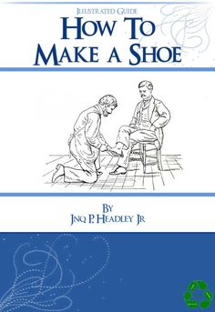 HOW To MAKE A SHOE Rare illustrated Guide 117 Pages by HowToBooks