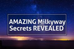 Learn how to make an Amazing Milkyway image in Lightroom - The Best Free Lightroom Presets and Tutorials Best Free Lightroom Presets, Secrets Revealed, Milky Way, Photography Tutorials, Awesome, Amazing, Photoshop, Learning, Tips