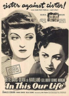 In This Our Life (1942) starring Bette Davis & Olivia de Havilland