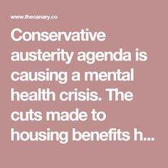 cuts to housing benefit have seen more than people plunged into… What Is Poverty, Mental Health Crisis, Austerity, Political Party, Benefit, Politics, People, Political Books, People Illustration