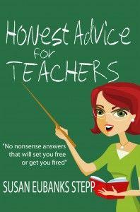 Honest Advice for Teachers by Susan Eubanks Stepp