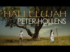 Hallelujah - Peter Hollens, ft. Alisha Popat Not one of my FAVORITE renditions (Celtic Thunder's version from 'Voyage II' takes first place) but it is still gorgeous.