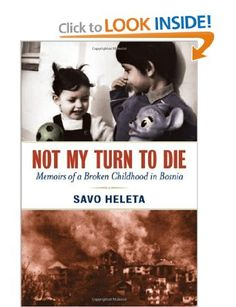 Not My Turn to Die: Memoirs of a Broken Childhood in Bosnia: Savo Heleta: 9780814401651: Amazon.com: Books