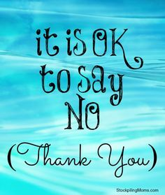 "It is OK to say NO (thank you) - advice for those ""super moms"""