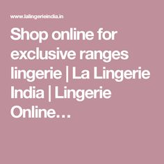 Shop online for exclusive ranges lingerie | La Lingerie India | Lingerie Online…
