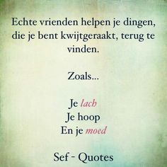 Echte vrienden... Strong Quotes, True Quotes, Motivational Quotes, The Words, Cool Words, Sef Quotes, Respect Quotes, Dutch Quotes, Sweet Words