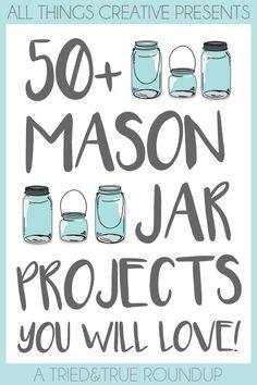 50+ Mason Jar Projects You Will Love!