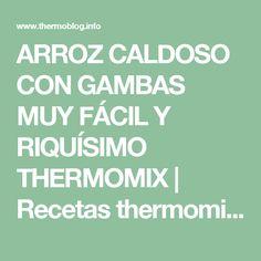 ARROZ CALDOSO CON GAMBAS MUY FÁCIL Y RIQUÍSIMO THERMOMIX | Recetas thermomix y algo más..
